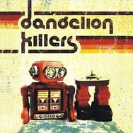 Dandelion Killers - Self Titled