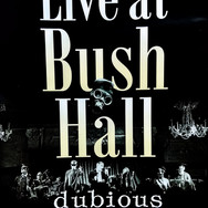 Dubious Brothers - Live at Bush Hall DVD
