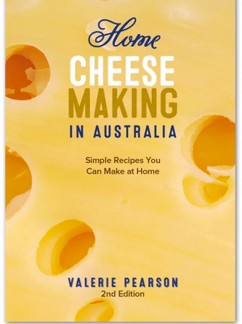 Home Cheese Making in Australia - 2nd Edition