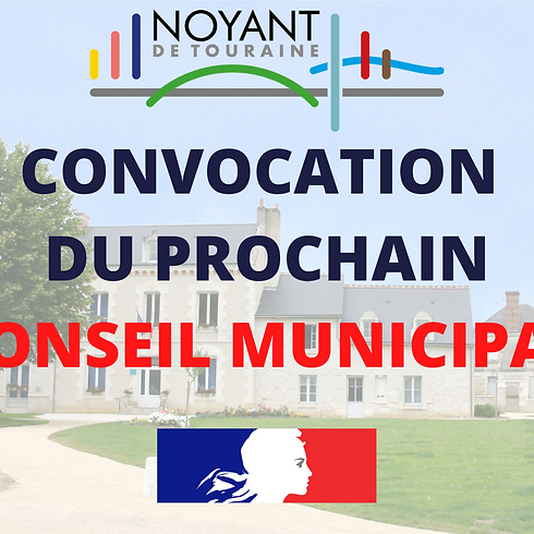Convocation du prochain conseil municipal