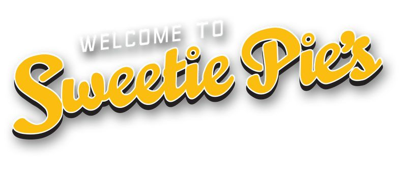 """""""Welcome to Sweetie Pie's"""""""