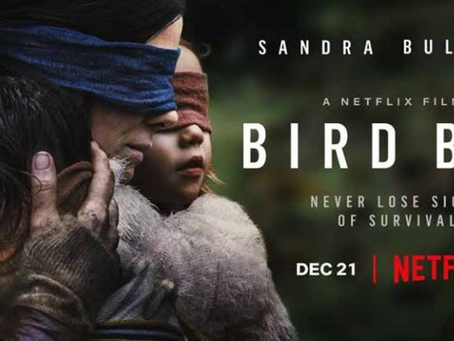 Bird Box- A gripping survival thriller and a Netflix record smasher.
