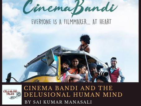 Cinema Bandi and the delusional human mind