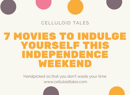 7 movies that you can re-watch to rekindle your patriotic spirits this Independence weekend.