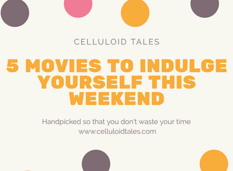 5 movies to watch this weekend - List 2