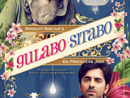 Gulabo Sitabo - Wickedly hilarious and deeply thought provoking