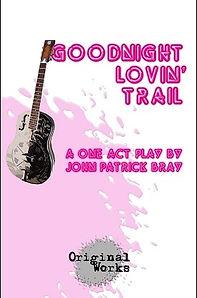 Goodnight Lovin' Trail by John Patrick Bray