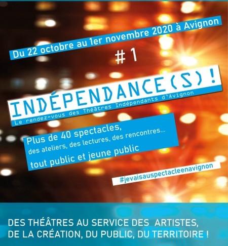 Le FESTIVAL INDEPENDANCE(S) est lancée par la fédération des théâtres indépendants. Avignon