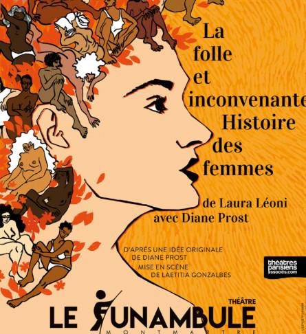 🅵🅵🅵La folle et inconvenante histoire des femmes. Le Funambule Montmartre. Nouveaux horaires