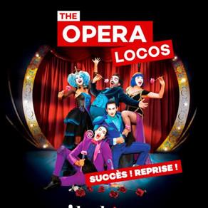 Ouverture des théâtres : The Opera Locos