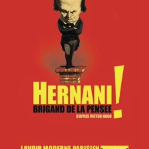 Hernani. Coup de coeur au Lavoir Moderne Parisien