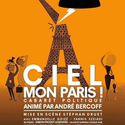 CIEL, MON PARIS ! Cabaret politique. André BERCOFF nous conte Paris au Théâtre de Poche Montparnasse