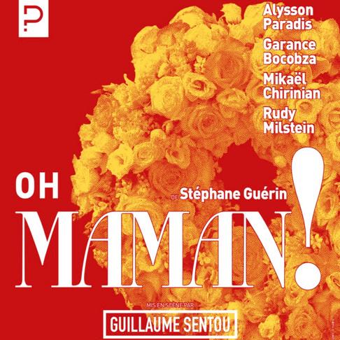 Oh Maman ! Théâtre de la scène parisienne