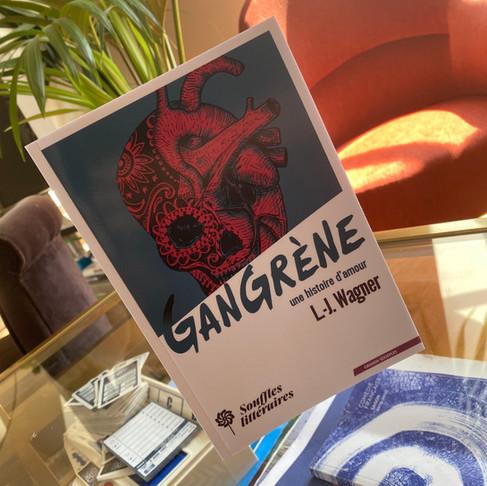 Gangrène. Un roman de L.J Wagner