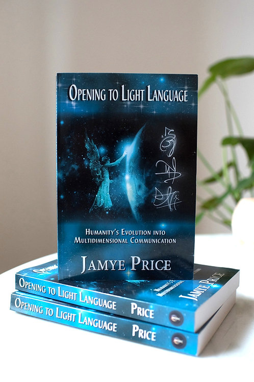 Opening to Light Language by Jamye Price