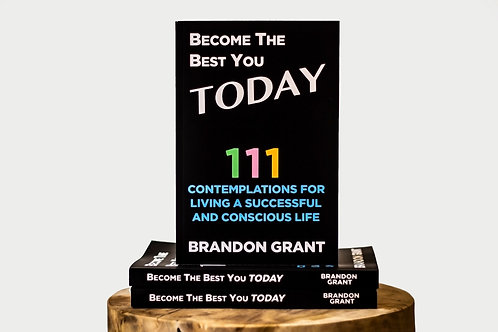 Become the Best You TODAY - Brandon Grant