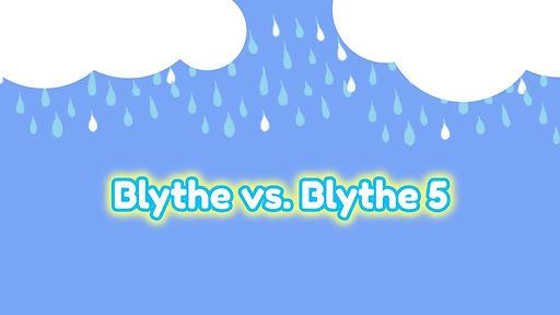 Blythe vs Blyhe 5