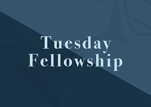 Tuesday Fellowship.jpg