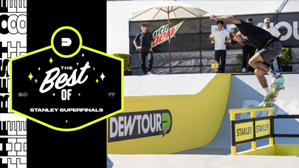 Best of Stanley Superfinals | Dew Tour