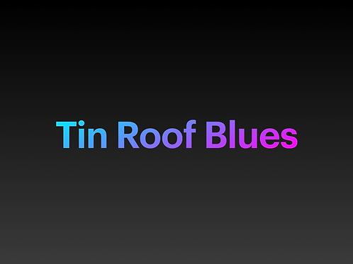 Tin Roof Blues