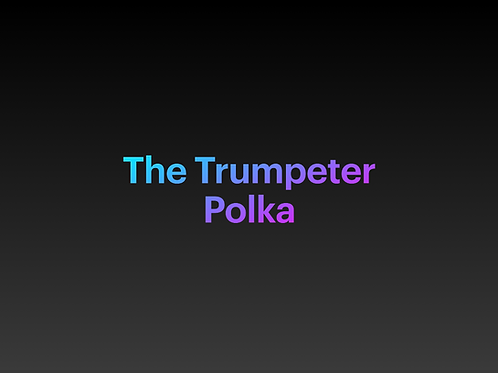 The Trumpeter Polka