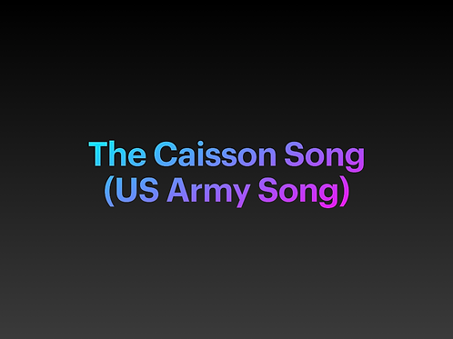 The Caisson Song (US Army Song)