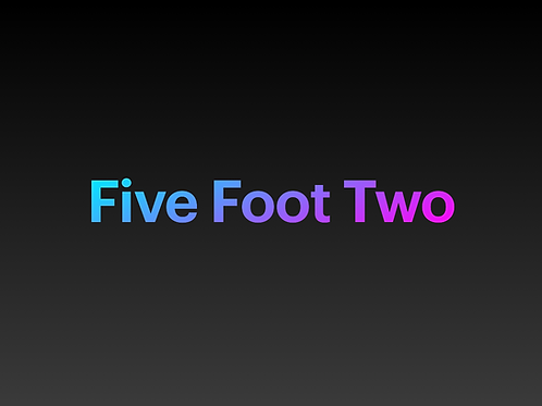 Five Foot Two