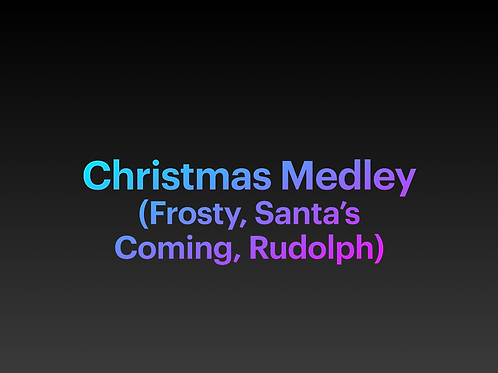 Christmas Medley (Frosty, Santa's Coming, Rudolph)