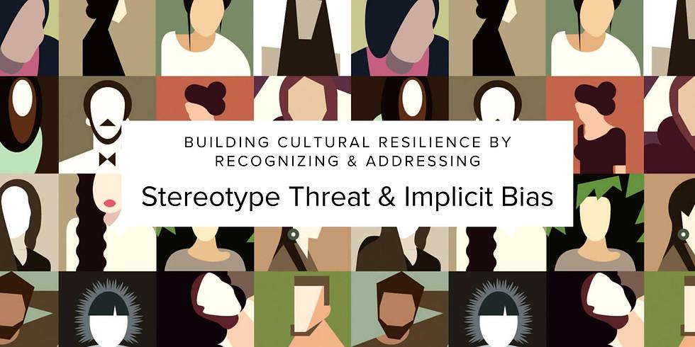 Recognizing & Addressing Stereotype Threat & Implicit Bias