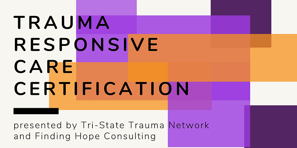 Trauma Responsive Care Certification (Nov-May)