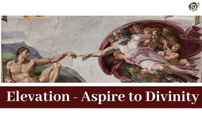 Elevation - Aspire to Divinity