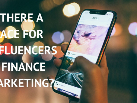 IS THERE A PLACE FOR INFLUENCERS IN FINANCE MARKETING?