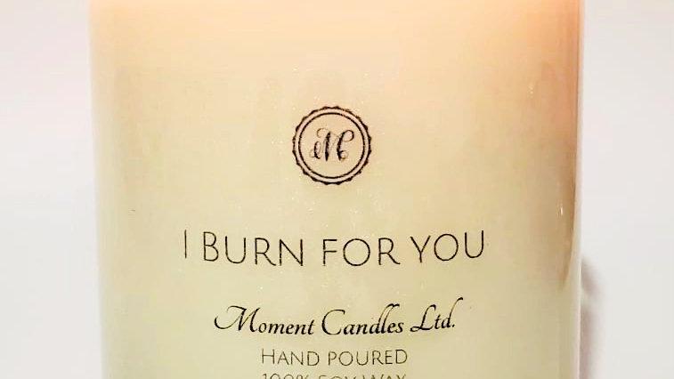 I BURN FOR YOU