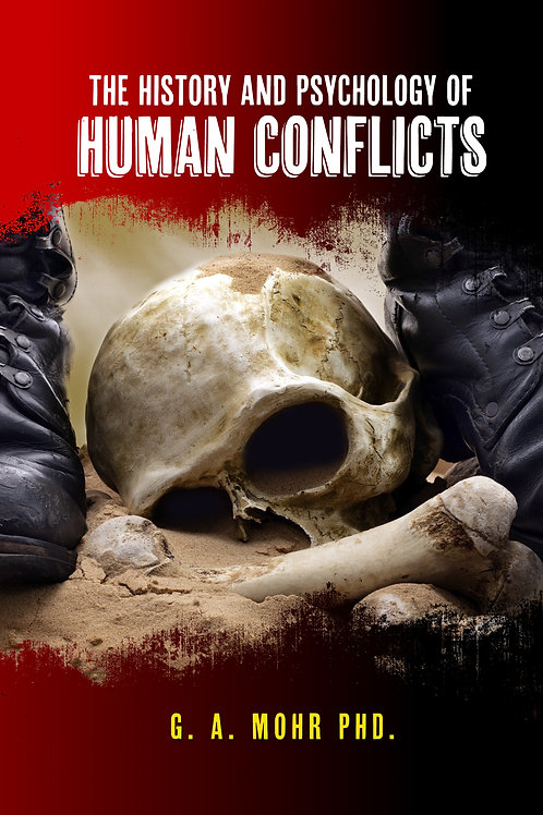 THE HISTORY AND PSYCHOLOGY OF HUMAN CONFLICTS