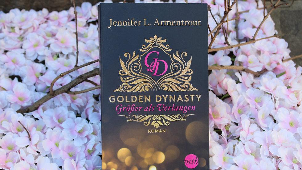 """""""Golden Dynasty - Größer als Verlangen"""""""