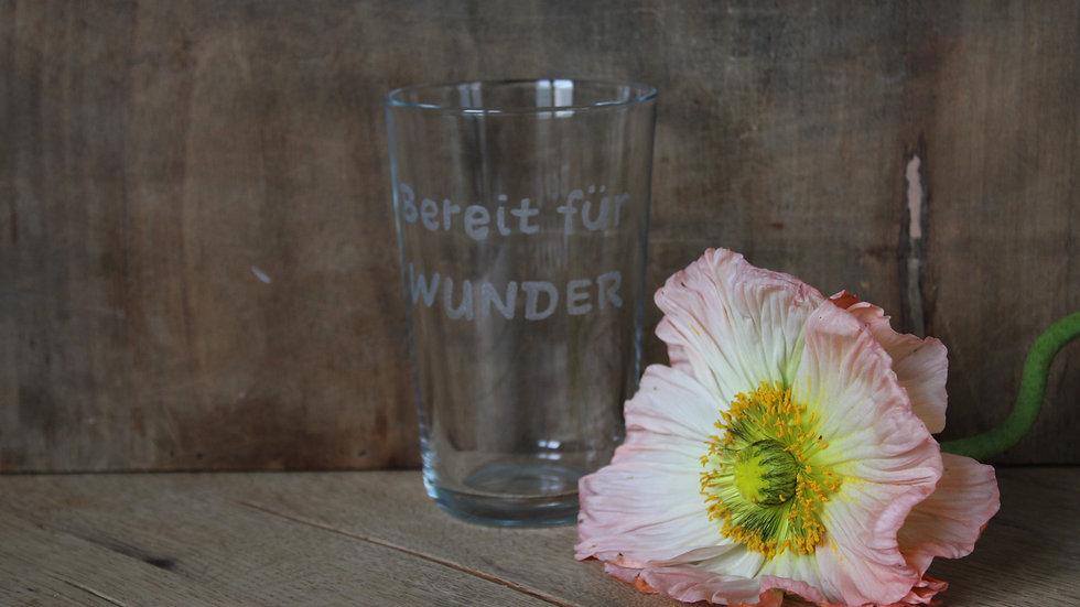 Trinkglas Bereit für Wunder