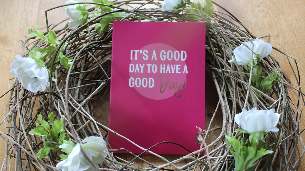 """Notitzbuch  """"It´s a good day to have a good day"""""""
