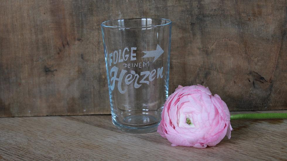 Trinkglas Folge deinem Herzen