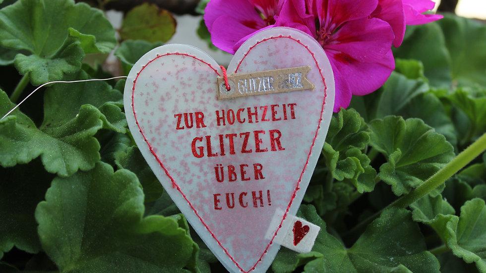 """Herz """"Zur Hochzeit Glitzer über Euch"""""""