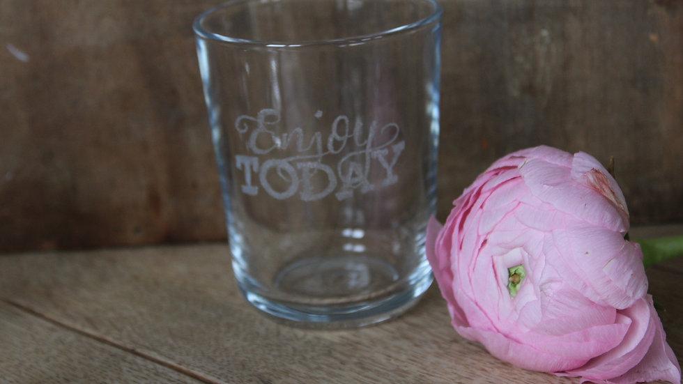 Trinkglas Enjoy today