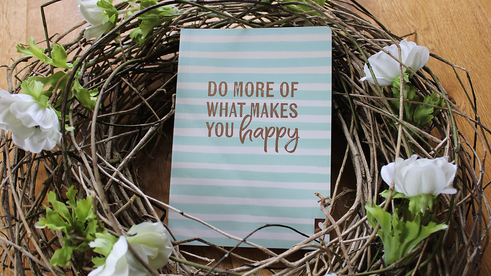 """Notizbuch """"Do more of what you makes happy"""""""