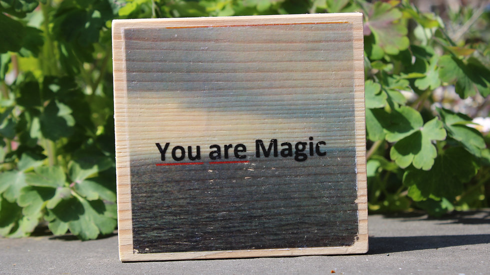 """Holzbild """"You are Magic"""""""