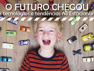 O Futuro Chegou - novas tecnologias e tendências no estacionamento