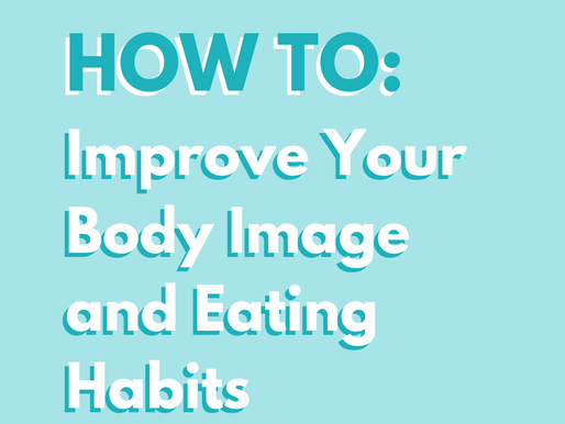 How To: Improve Your Body Image and Eating Habits