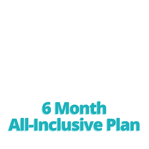 6 Month All-Inclusive Plan