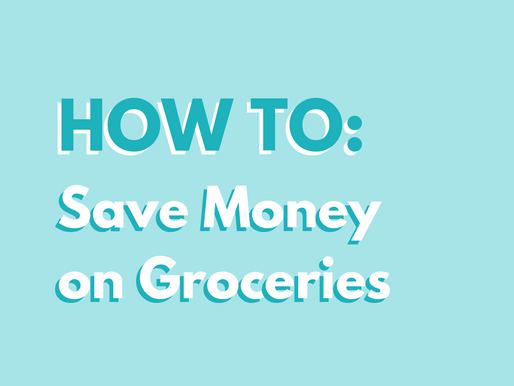 How To: Save Money On Groceries