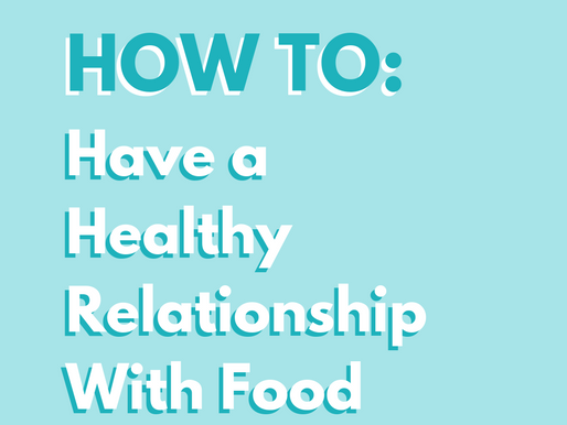 How To: Have a Healthy Relationship With Food