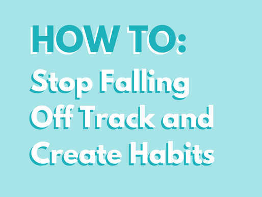 How To Finally Stop Falling Off Track and Create Lasting Habits