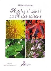 Plantes et Santé au fil des saisons de Philippe MATHELET