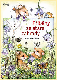Jitka Tokárová: Příběhy ze staré zahrady. Vydalo Nakladatelství Klíč